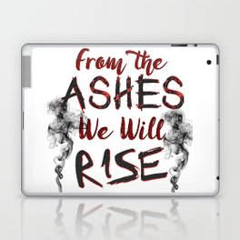 From the Ashes We Will Rise Laptop & iPad Skin