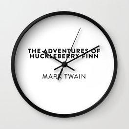 The Adventures of Huckleberry Finn  —  Mark Twain Wall Clock