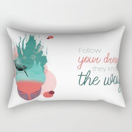 Follow your dreams they know the way Rectangular Pillow