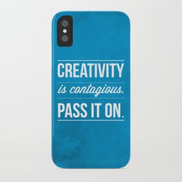 Creativity is contagious, Pass it on! iPhone Case