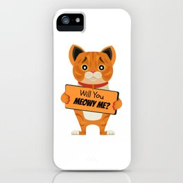 Will You Meowy Me iPhone Case
