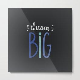 Dream Big // Blue Metal Print