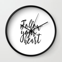 follow your heart,inspirational quote,typography poster,nursery decor,friends gift Wall Clock