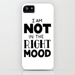 Not in the mood #2 iPhone Case