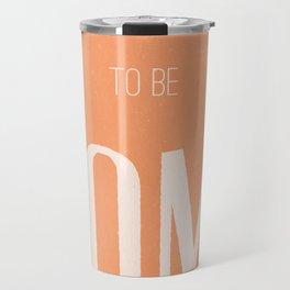 CAN NOT WAIT Travel Mug