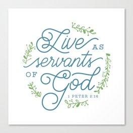 """Live as Servants of God"" Bible Verse Print Canvas Print"