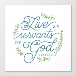 """Live as Servants of God"" Bible Verse Print Canvas Print"