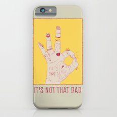 It's Not That Bad iPhone 6 Slim Case