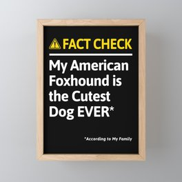 American Foxhound Dog Owner Funny Fact Check Family Gift Framed Mini Art Print