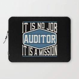 Auditor  - It Is No Job, It Is A Mission Laptop Sleeve