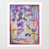 Love is always the answer... Art Print