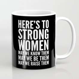 Here's to Strong Women (Black) Coffee Mug
