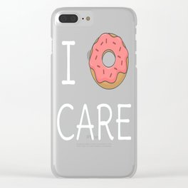 Cute I Donut Care Clear iPhone Case