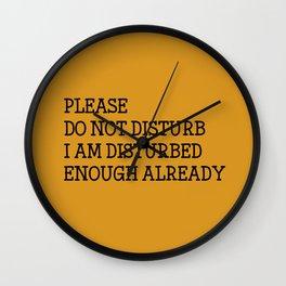 Please do not disturb enough already Wall Clock