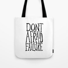 Don't be afraid of failure Tote Bag