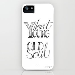 Young Heart + Old Soul iPhone Case