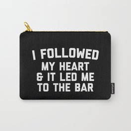 Led Me To Bar Funny Quote Carry-All Pouch