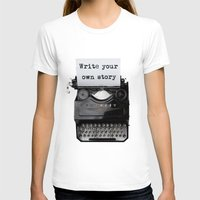 write T-shirts featuring write your own story by yuvalaltman