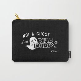 Not a Ghost, Just Dead Inside Carry-All Pouch