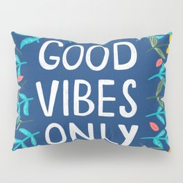 Good Vibes Only in Blue Pillow Sham