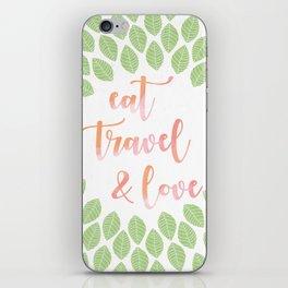 Eat, travel & love iPhone Skin