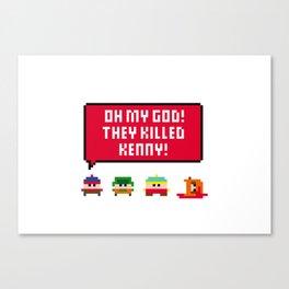 Oh my god! They killed Kenny! Canvas Print