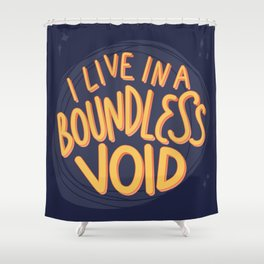 I live in a boundless void (The Good Place) Shower Curtain