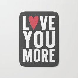 Love You More {dark} Bath Mat