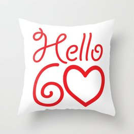 Women Hello Sixty 60th Birthday Gift Throw Pillow