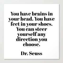 you can steer yourself in any direction Canvas Print