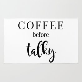 Coffee before talky Rug