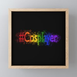 Proud Cosplayer Framed Mini Art Print
