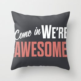 Come in we are awesome, vintage Business sign, shop entrance, we're open, store signs Throw Pillow