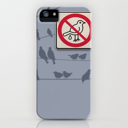 Birds Sign - NO droppings 1 iPhone Case
