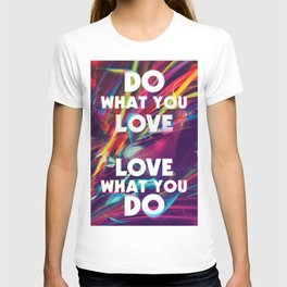 Do What You love | Love What You Do T-shirt
