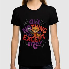 No thing like me except me T-shirt