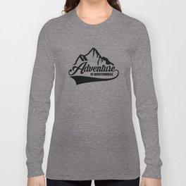 Adventure is Worthwhile Long Sleeve T-shirt