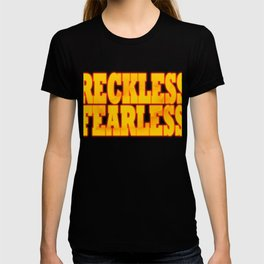"""Reckless Fearless"" tee design dedicated for your bravery. Grab it now and show your fearless side. T-shirt"