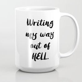 Writing my way out Coffee Mug