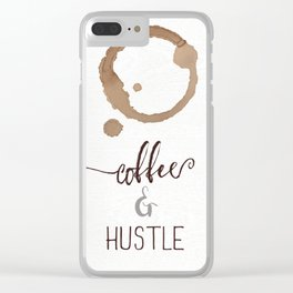 Coffee and Hustle Clear iPhone Case