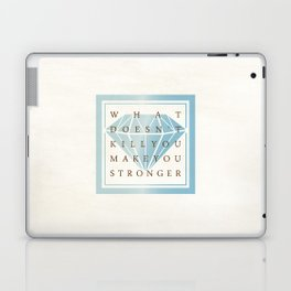 What Doesn't Kill You Make You Stronger Quotes Laptop & iPad Skin