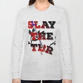 Slay The TBR (To Be Read List)! Long Sleeve T-shirt