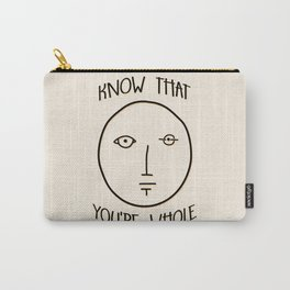 Know That You're Whole Carry-All Pouch