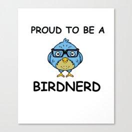 Proud to be a bird nerd bird lover t-shirt Canvas Print