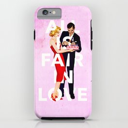 All Is Fair In Love iPhone Case