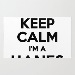 I cant keep calm I am a HANES Rug