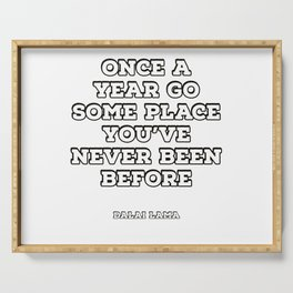"""""""Once a year go some place you've never been before"""" - Dalai Lama Quote wanderlust quotes Serving Tray"""
