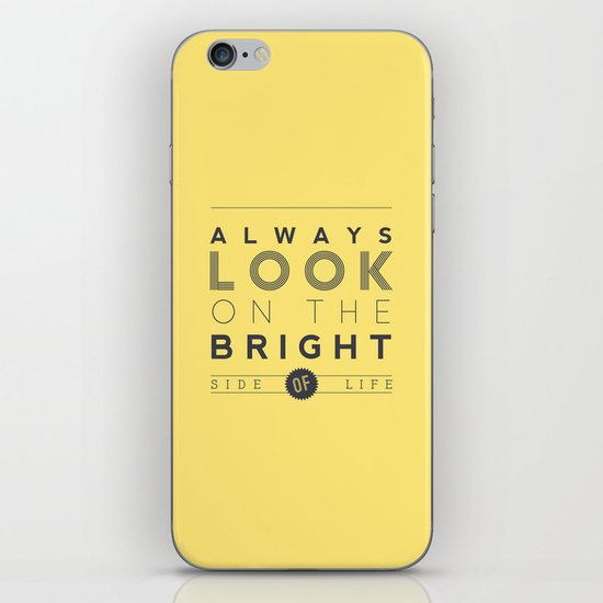 Always look on the bright side of life iPhone & iPod Skin