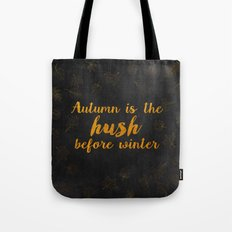 Autum is the hush before winter- Gold Typography on chalkboard Tote Bag