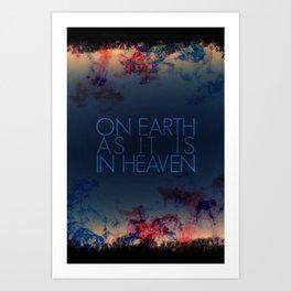 On Earth as It Is In Heaven | 4•1 Art Print
